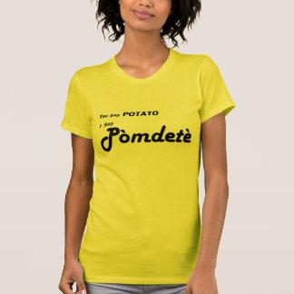 """Pomdete criollo haitiano """"usted dice la patata """" camisetas"""