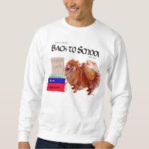 Pomeranian Back to School Sweatshirt
