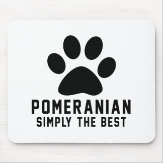 Pomeranian Simply the best Mousepad