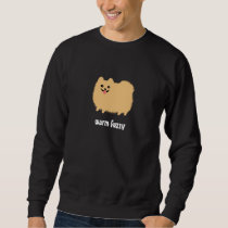 "Pomeranian ""Warm Fuzzy"" Cute Dog with Custom Text Sweatshirt"