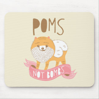 Poms Not Bombs Mouse Pad