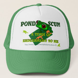 Pond Scum is a form of Indearment to some! Trucker Hat