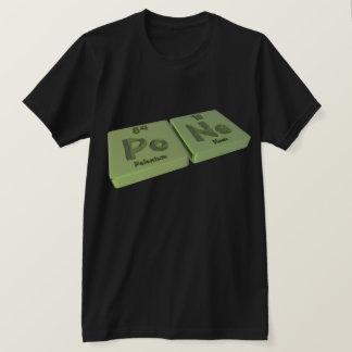 Pone as Po Polonium and Ne Neon T-Shirt