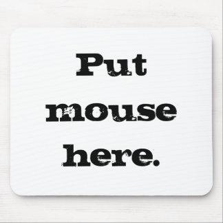Ponga el ratón aquí mouse pad