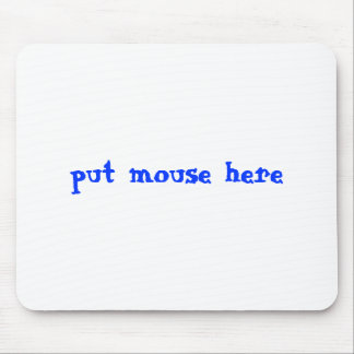 ponga el ratón aquí mousepad