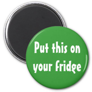 Ponga esto en su refrigerador imán redondo 5 cm