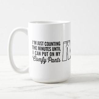 Ponga mis pantalones cómodos taza de café