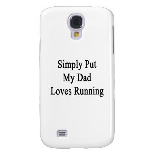 Ponga simplemente a mi papá ama el correr