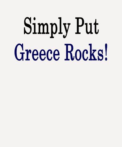 Ponga simplemente las rocas de Grecia Camisetas