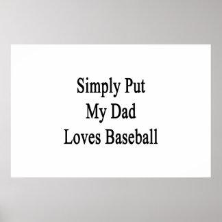 Ponga simplemente mi béisbol de los amores del pap poster