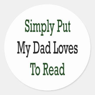Ponga simplemente mis amores del papá para leer etiqueta