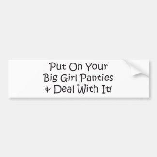 ¡Ponga sus bragas grandes del chica! Pegatina De Parachoque