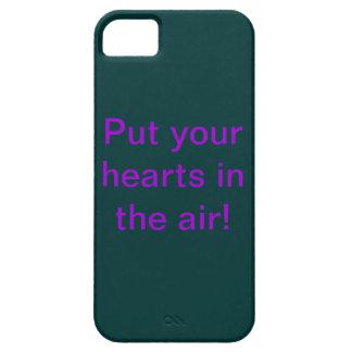 """¡""""Ponga sus corazones en el aire! '' Funda Para iPhone 5 Barely There"""