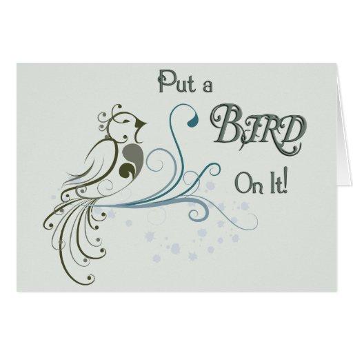 Ponga un pájaro en él tarjeta de felicitación