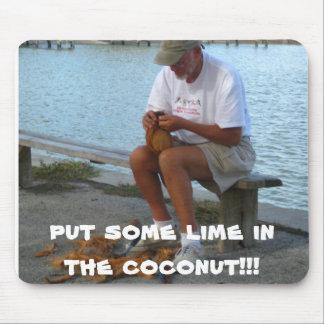 ¡ponga un poco de cal en el coco!!! tapetes de ratón