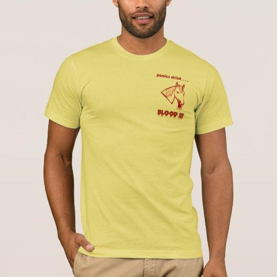 ponies _drink _blood T-Shirt