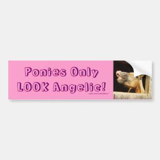 Ponies Only LOOK Angelic! Bumper Sticker