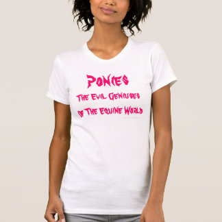 Ponies  The Evil Geniuses Of The Equine World T-Shirt