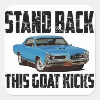Pontiac GTO Stand Back This Goat Kicks Square Sticker