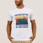 "pontoon captain T-shirt<br><div class=""desc"">pontoon captain like A regular captain only more drunker</div>"