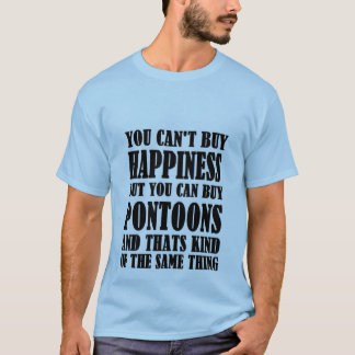 pontoons=happiness T-Shirt
