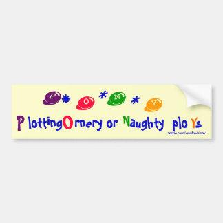 PONY Plotting Ornery or Naughty ploYs Bumper Sticker