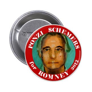 Ponzi Schemers for Romney 2012 Pinback Button