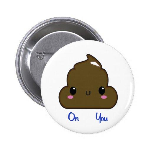 Poo en usted botón pin
