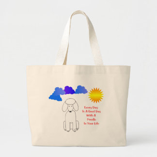 Poodle Every Day Is A Good Day Tote Bag