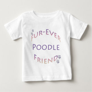 Poodle Furever Baby T-Shirt