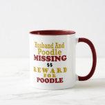 Poodle & Husband Missing Reward For Poodle Mug
