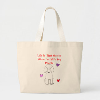 Poodle Life Is Just Better Tote Bag