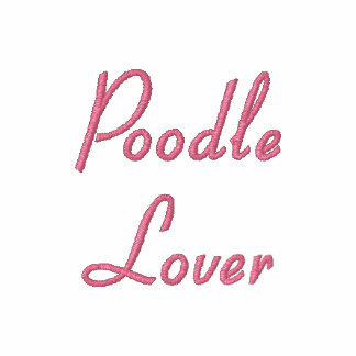 Poodle Lover Embroidered T-shirt