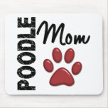 Poodle Mom 2 Mouse Pad