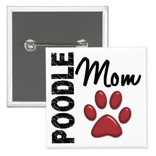 Poodle Mom 2 Pinback Button