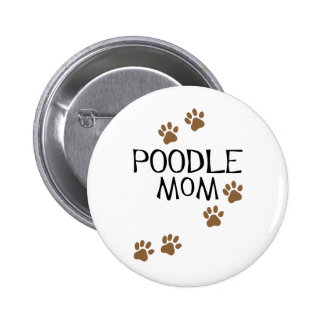 Poodle Mom t-shirts & gifts Button
