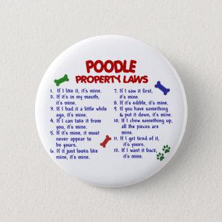 POODLE Property Laws 2 Pinback Button
