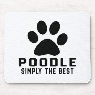 Poodle Simply the best Mouse Pads