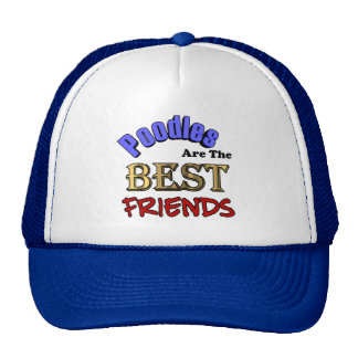 Poodles Are The Best Friends Baseball Cap Trucker Hat