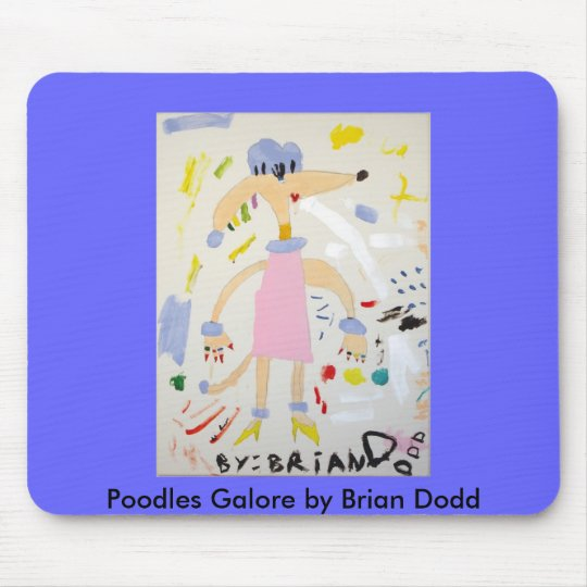 Poodles Galore Mouse Pad by Brian Dodd