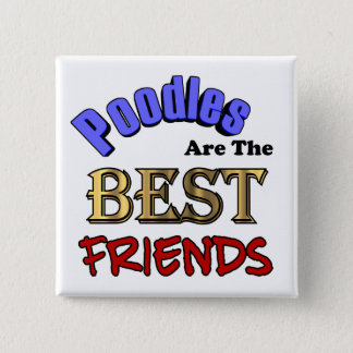 Poodles Make The Best Friends Button