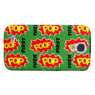 POOF first, then POP Galaxy S4 Cover
