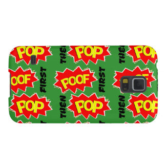 POOF first, then POP Galaxy S5 Case