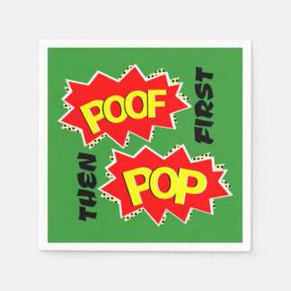 POOF first, then POP Napkin