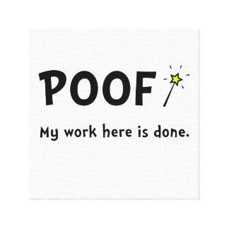Poof Work Done Canvas Print