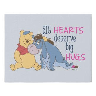 Pooh & Eeyore | Big Hearts Deserve Big Hugs Faux Canvas Print