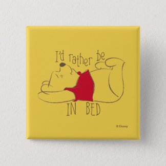 Pooh | I'd Rather Be in Bed Button