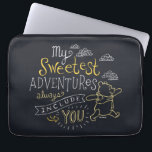 "Pooh | My Sweetest Adventures Laptop Sleeve<br><div class=""desc"">Winnie the Pooh skipping under the clouds with the cute saying &quot;My sweetest adventures always include you.&quot;</div>"