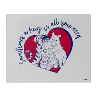 Pooh & Pals | A Hug is all You Need Quote Acrylic Print