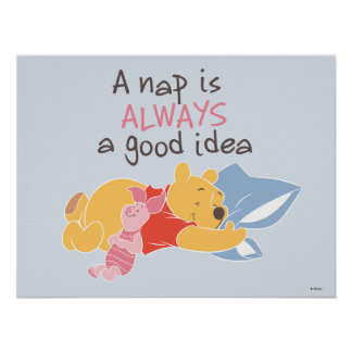 Pooh & Piglet | A Nap is Always a Good Idea Poster